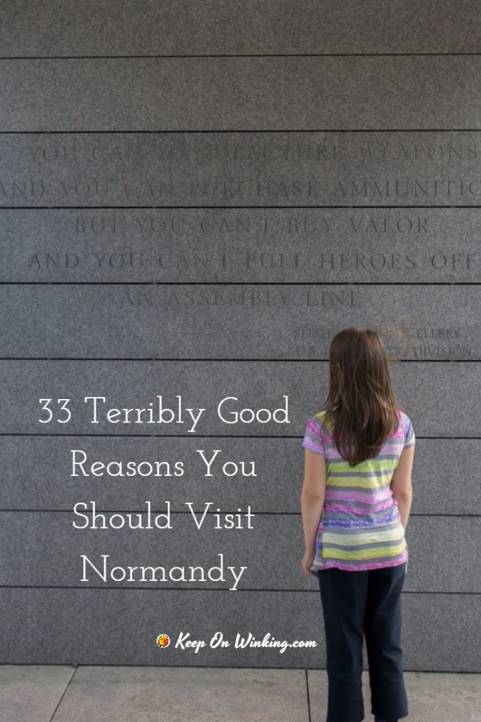 33 terribly good reasons to visit normandy