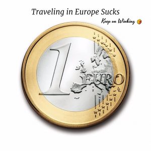 Traveling Europe sucks