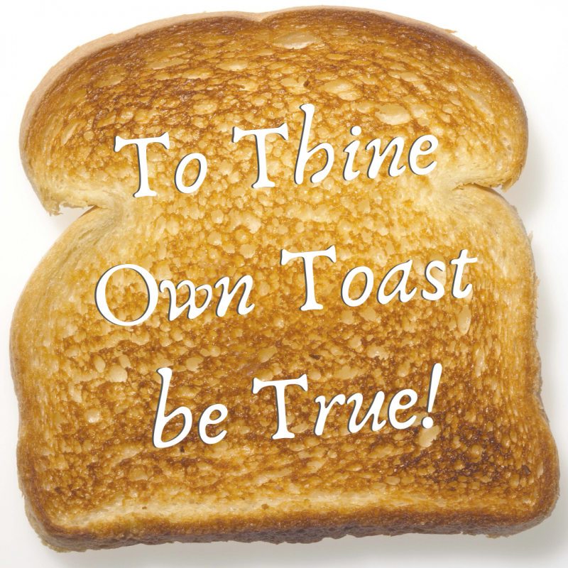 To Thine Own Toast be True!
